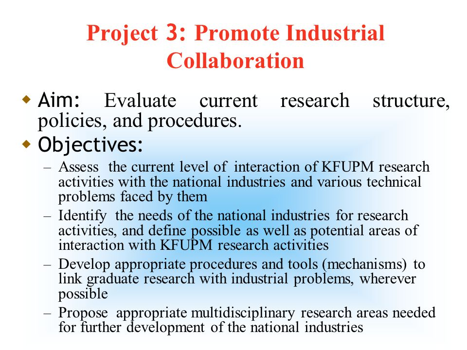 8 Project 2: Create an Integrated Research Structure and Administration to enhance Efficiency  Aim: Evaluate current research structure, policies, and procedures.