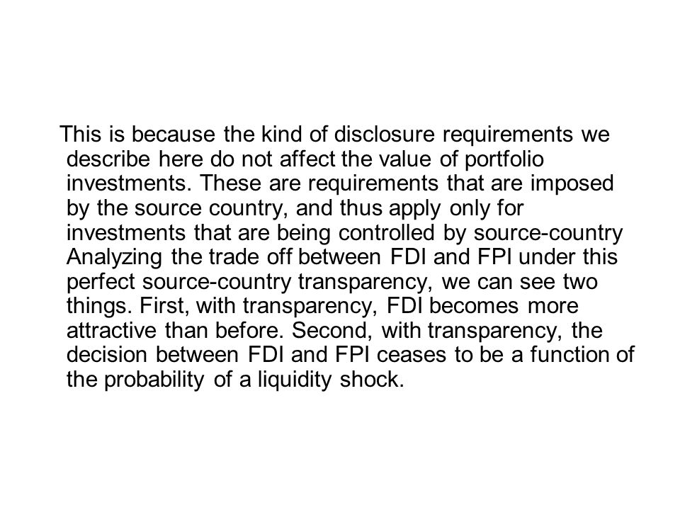 This is because the kind of disclosure requirements we describe here do not affect the value of portfolio investments.