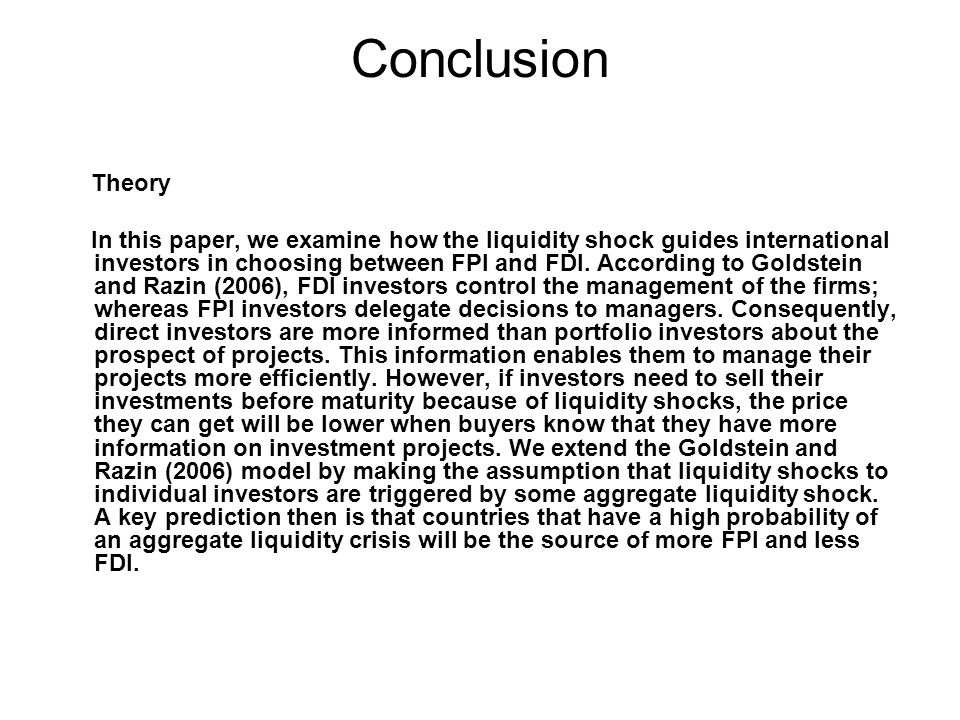 Conclusion Theory In this paper, we examine how the liquidity shock guides international investors in choosing between FPI and FDI.