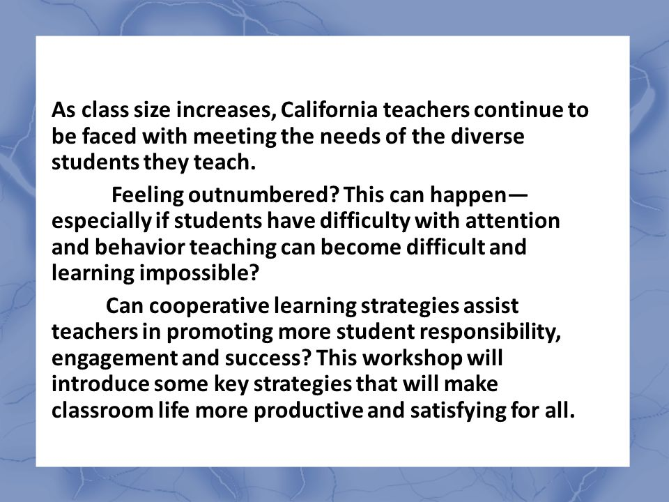 As class size increases, California teachers continue to be faced with meeting the needs of the diverse students they teach. Feeling outnumbered? This