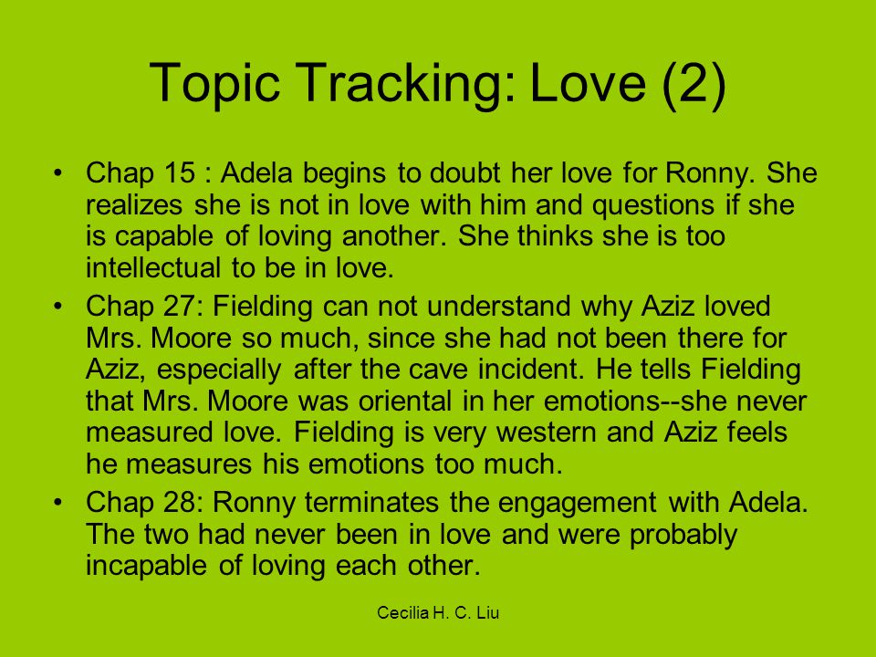Cecilia H. C. Liu Topic Tracking: Love (2) Chap 15 : Adela begins to doubt her love for Ronny.