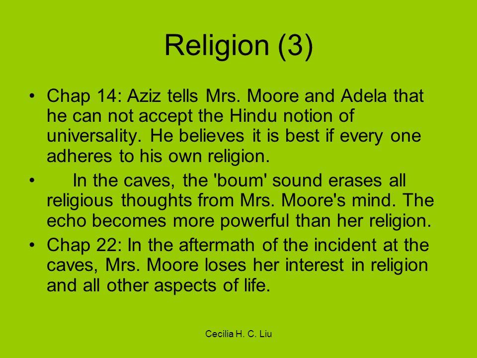 Cecilia H. C. Liu Religion (3) Chap 14: Aziz tells Mrs.