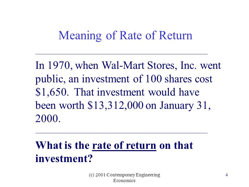 (c) 2001 Contemporary Engineering Economics 4 In 1970, when Wal-Mart Stores, Inc.