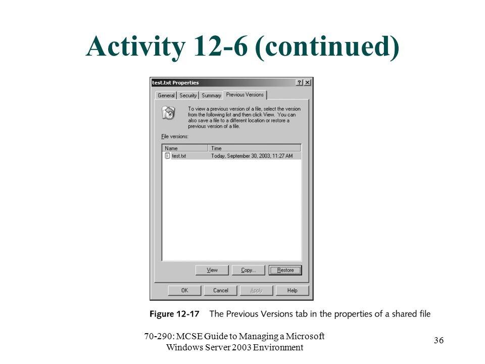 70-290: MCSE Guide to Managing a Microsoft Windows Server 2003 Environment 36 Activity 12-6 (continued)