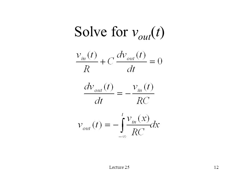 Lecture 2512 Solve for v out (t)