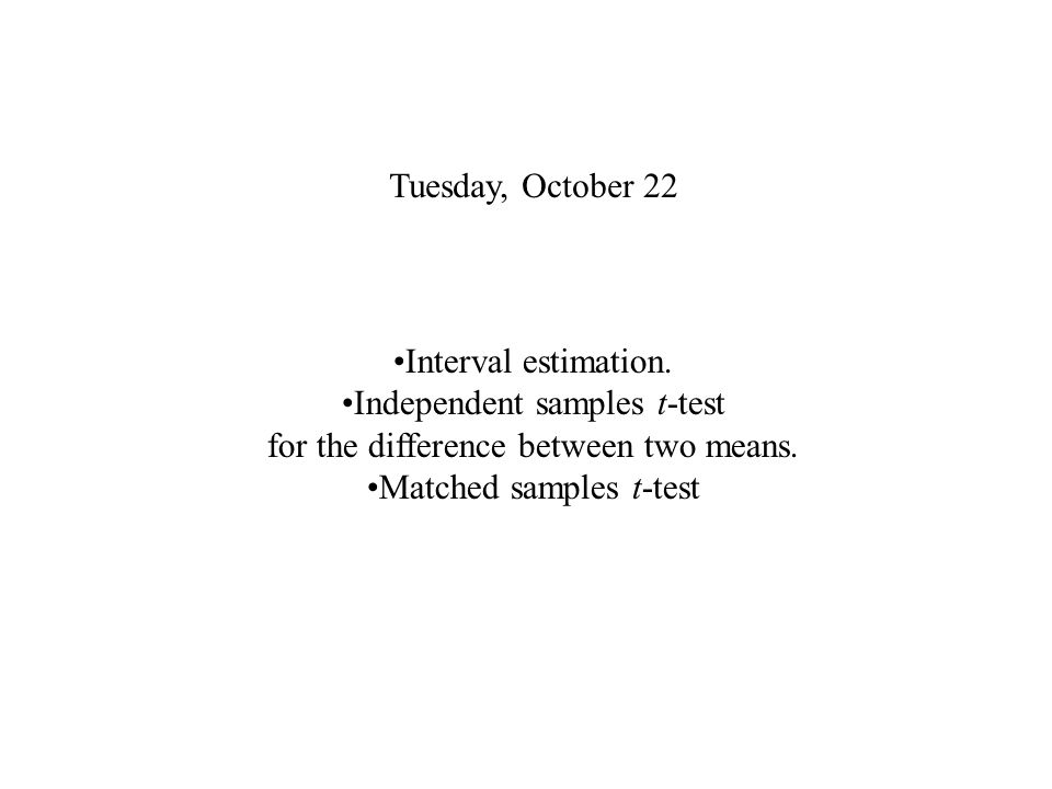 Tuesday, October 22 Interval estimation.