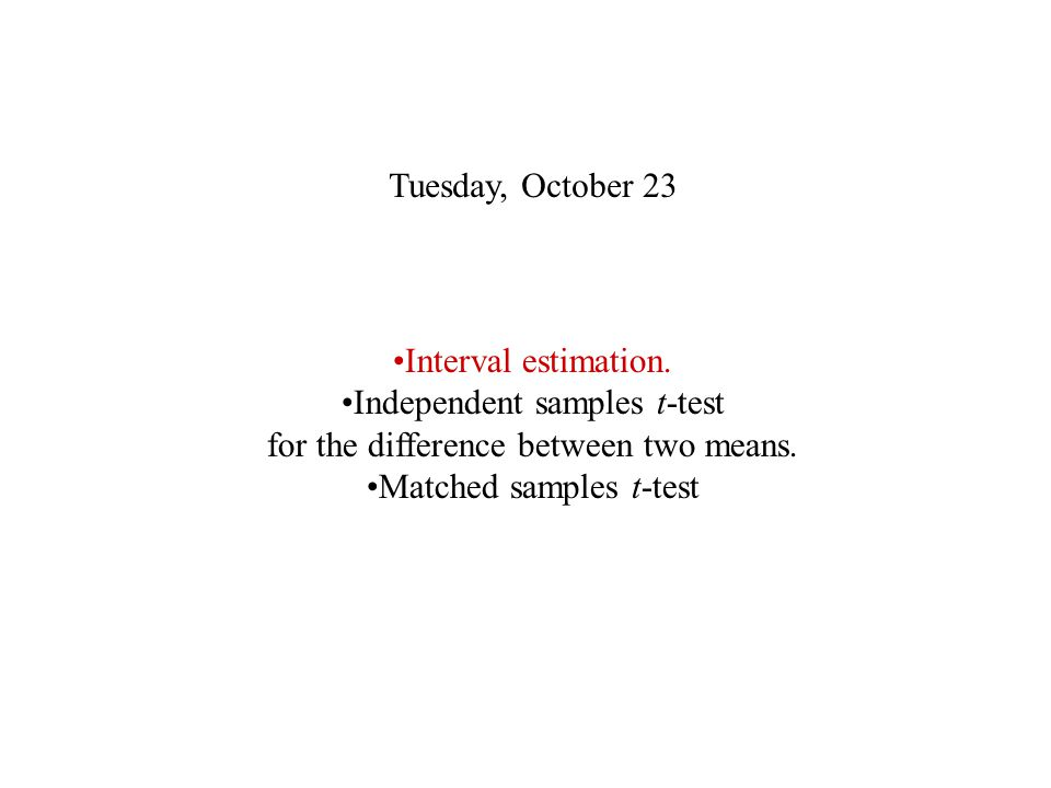 Tuesday, October 23 Interval estimation.