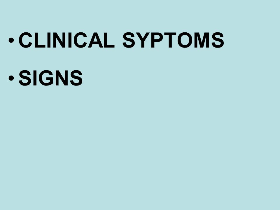 CLINICAL SYPTOMS SIGNS