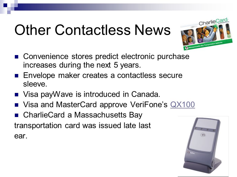 Other Contactless News Convenience stores predict electronic purchase increases during the next 5 years.