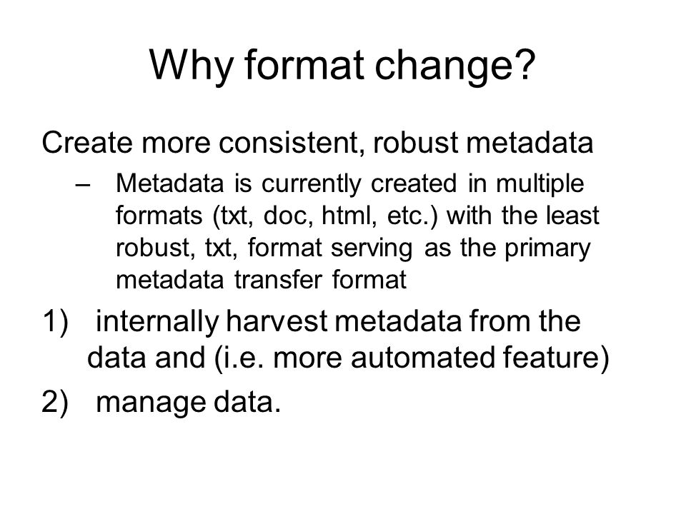 Why format change.