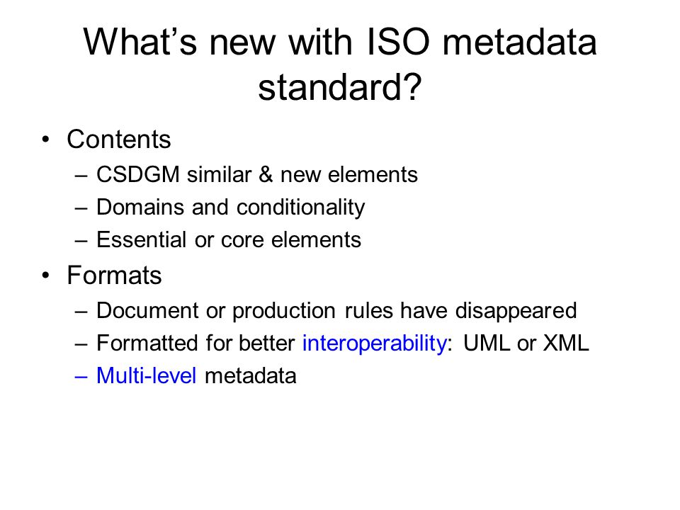 What's new with ISO metadata standard.