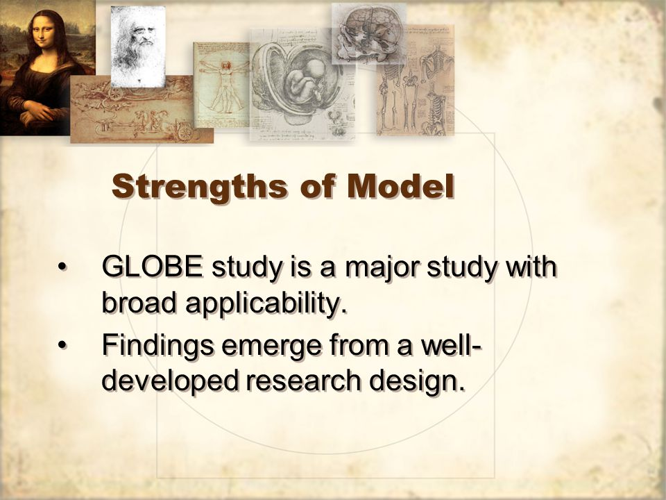 Strengths of Model GLOBE study is a major study with broad applicability.