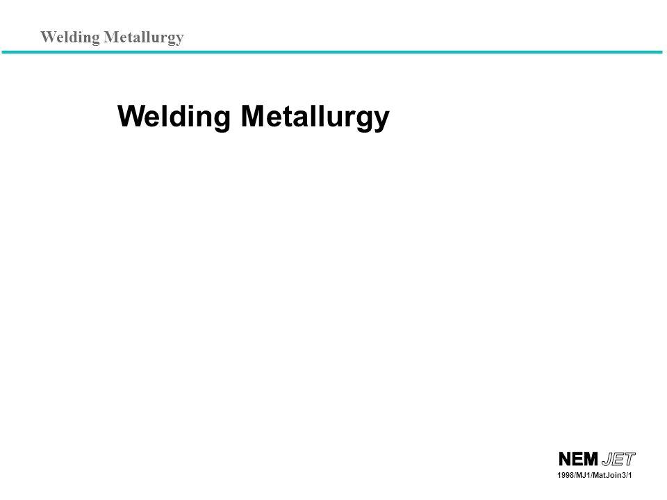 Welding Metallurgy 1998/MJ1/MatJoin3/1 Welding Metallurgy