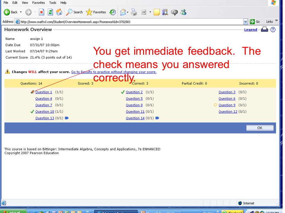 You get immediate feedback. The check means you answered correctly.