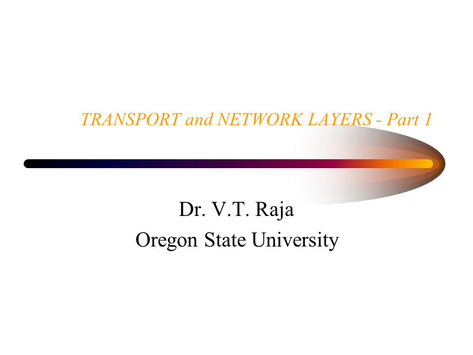 transport and network layers - part 1 dr. v.t. raja oregon state, Presentation templates