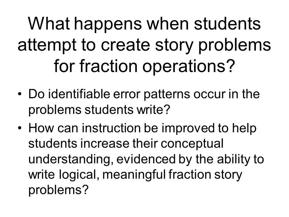What happens when students attempt to create story problems for fraction operations.