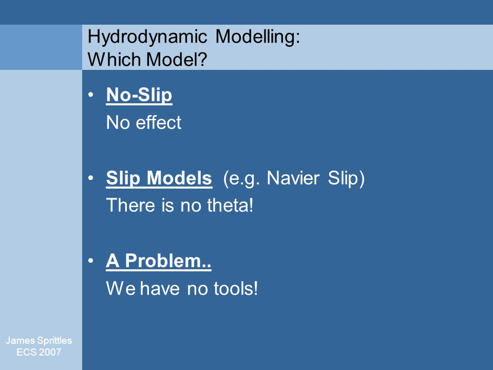 James Sprittles ECS 2007 Hydrodynamic Modelling: Which Model.