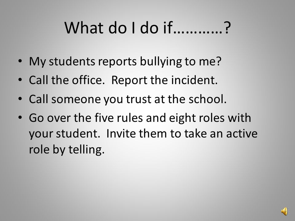 This will make the bullying stop immediately, right.