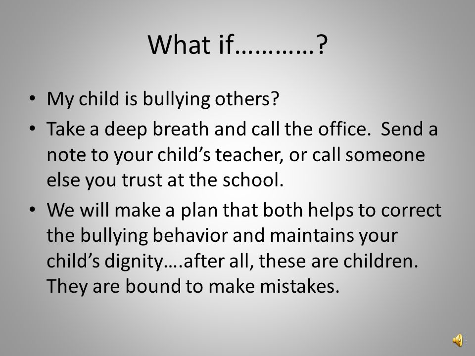 What do I do if…………. My students reports bullying to me.