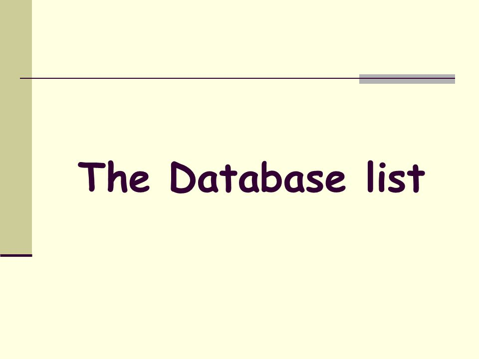 The Database list