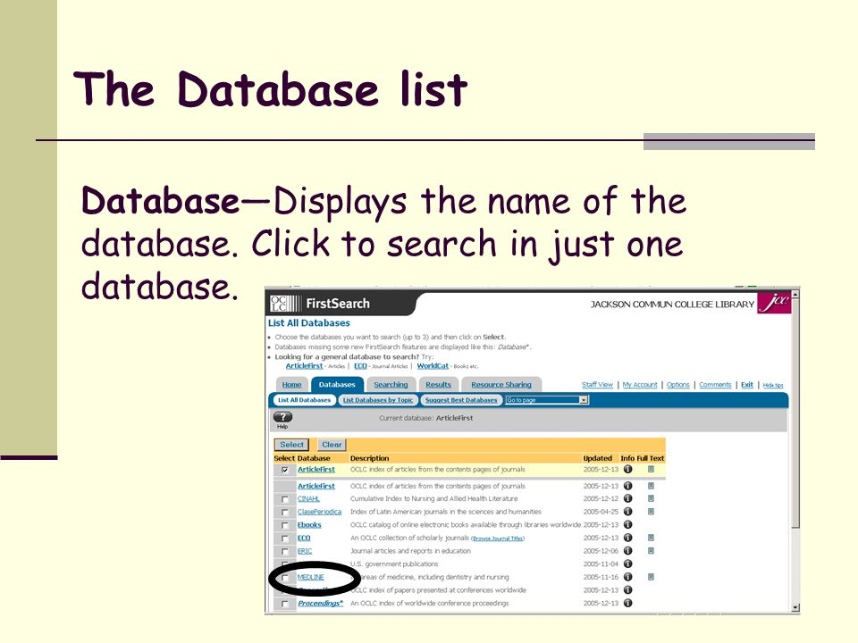 Database—Displays the name of the database. Click to search in just one database. The Database list