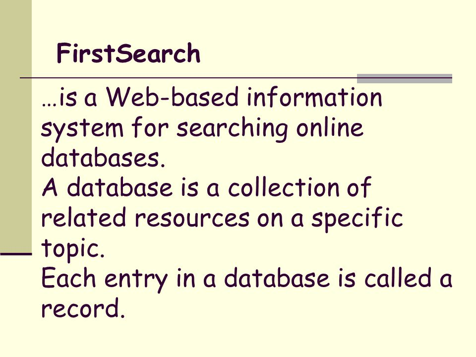 …is a Web-based information system for searching online databases.