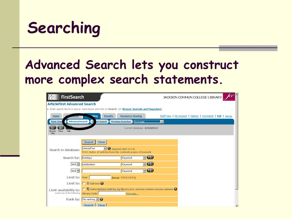 Advanced Search lets you construct more complex search statements. Searching