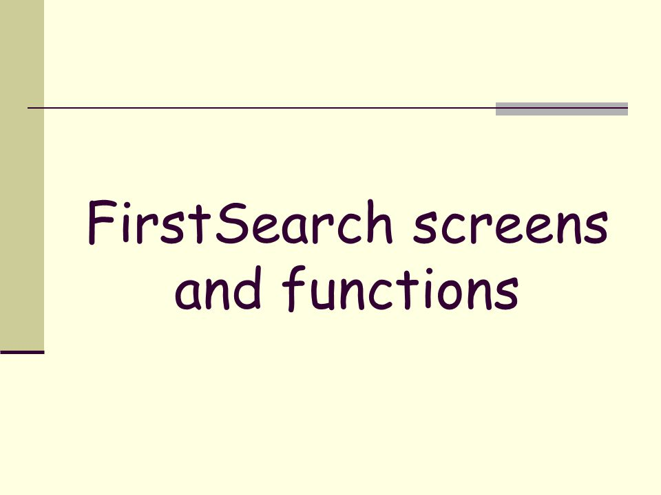 FirstSearch screens and functions