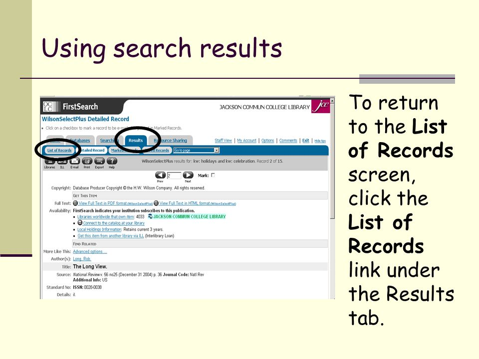 Using search results To return to the List of Records screen, click the List of Records link under the Results tab.