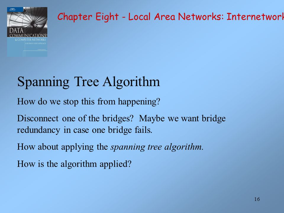16 Spanning Tree Algorithm How do we stop this from happening.