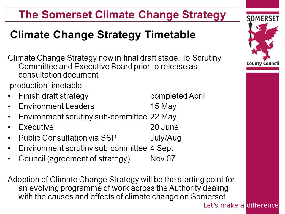 The Somerset Climate Change Strategy Climate Change Strategy now in final draft stage.
