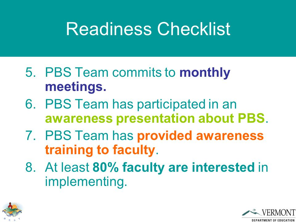 Readiness Checklist 5.PBS Team commits to monthly meetings.