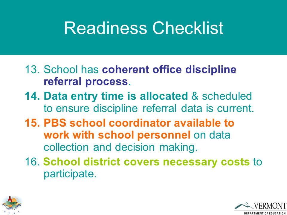 Readiness Checklist 13.School has coherent office discipline referral process.