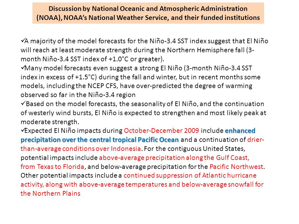 A majority of the model forecasts for the Niño-3.4 SST index suggest that El Niño will reach at least moderate strength during the Northern Hemisphere fall (3- month Niño-3.4 SST index of +1.0°C or greater).