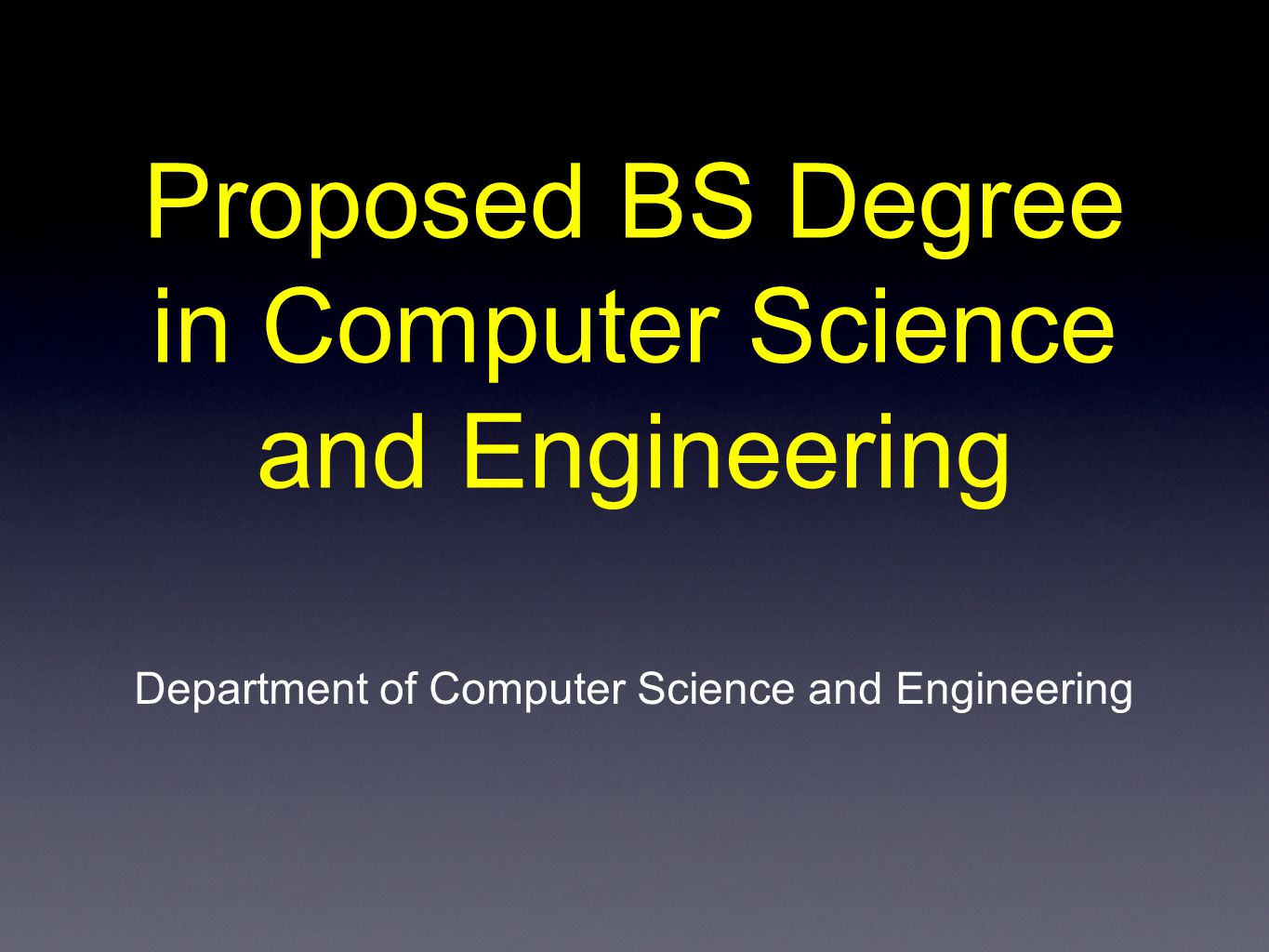 Proposed BS Degree in Computer Science and Engineering Department of Computer Science and Engineering