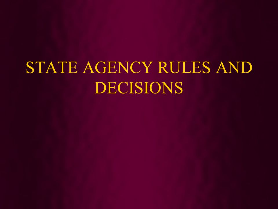 STATE AGENCY RULES AND DECISIONS