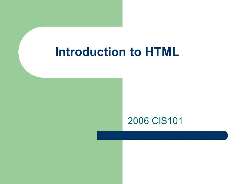 Introduction to HTML 2006 CIS101