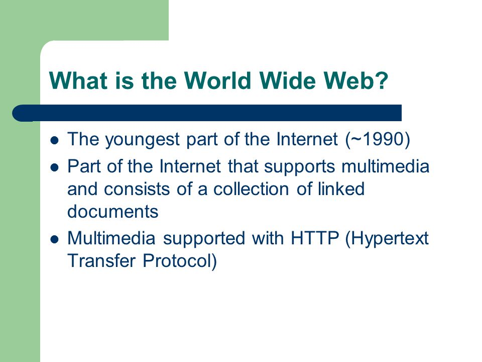 What is the World Wide Web.
