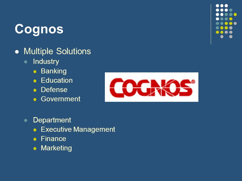 Cognos Multiple Solutions Industry Banking Education Defense Government Department Executive Management Finance Marketing