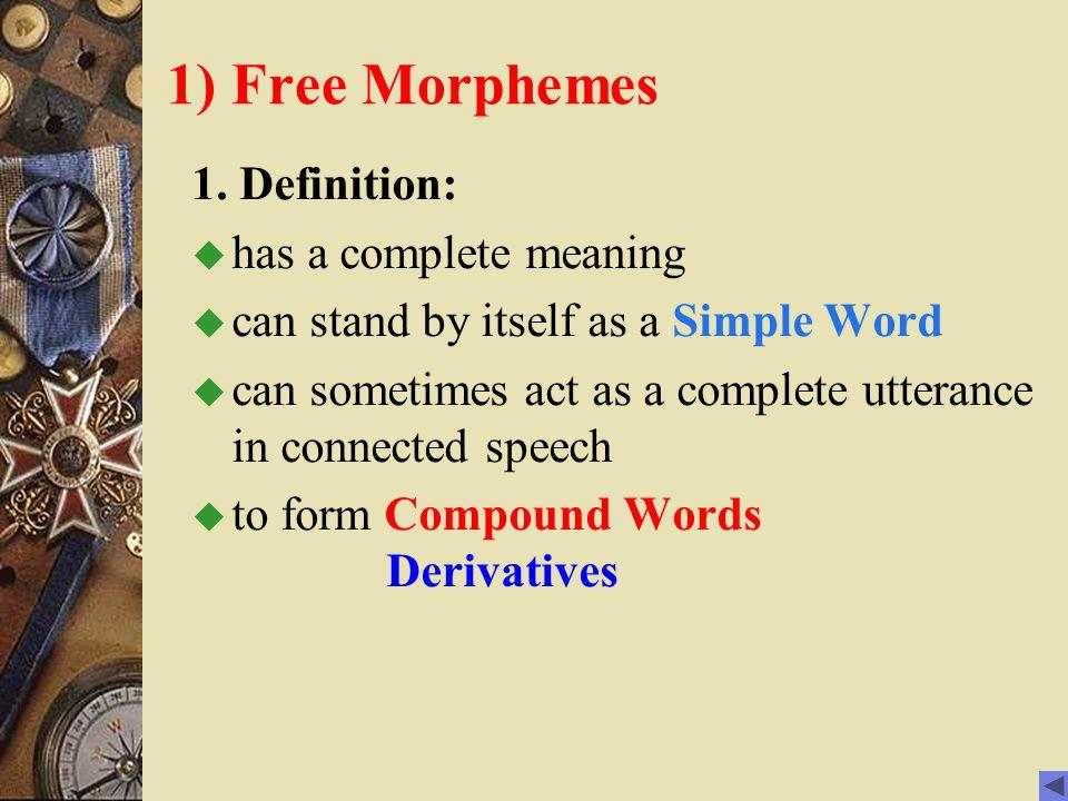 1) Free Morphemes 1.