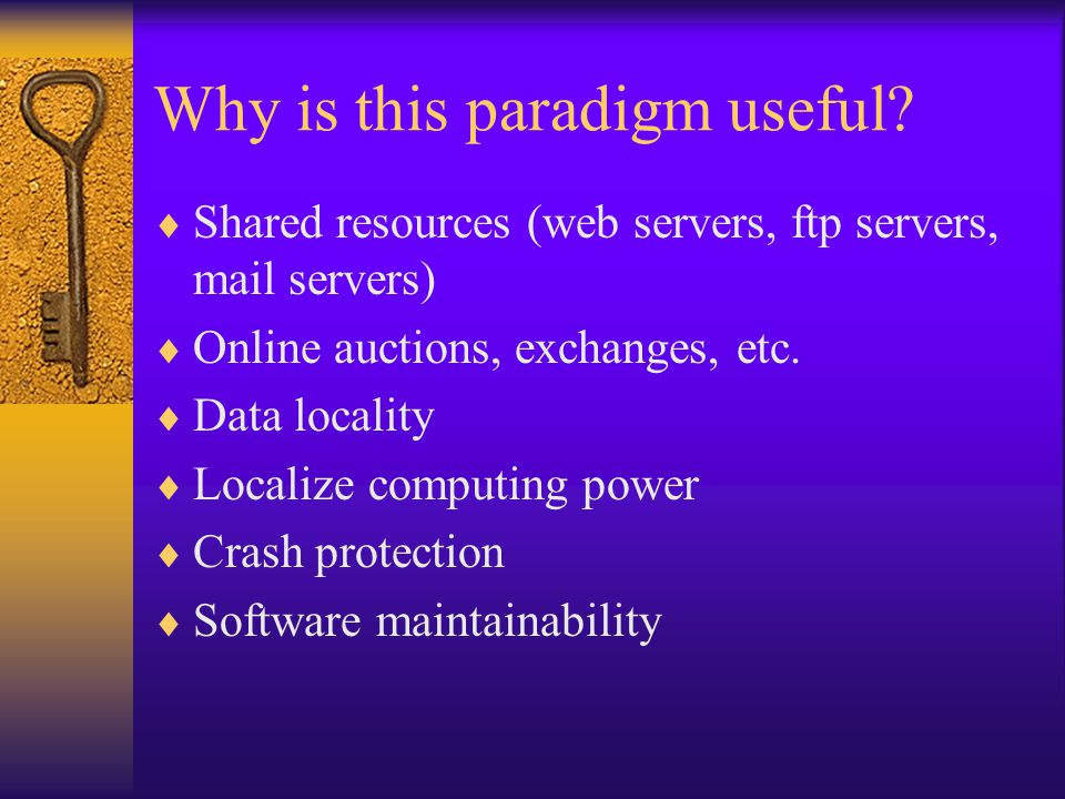 Why is this paradigm useful.