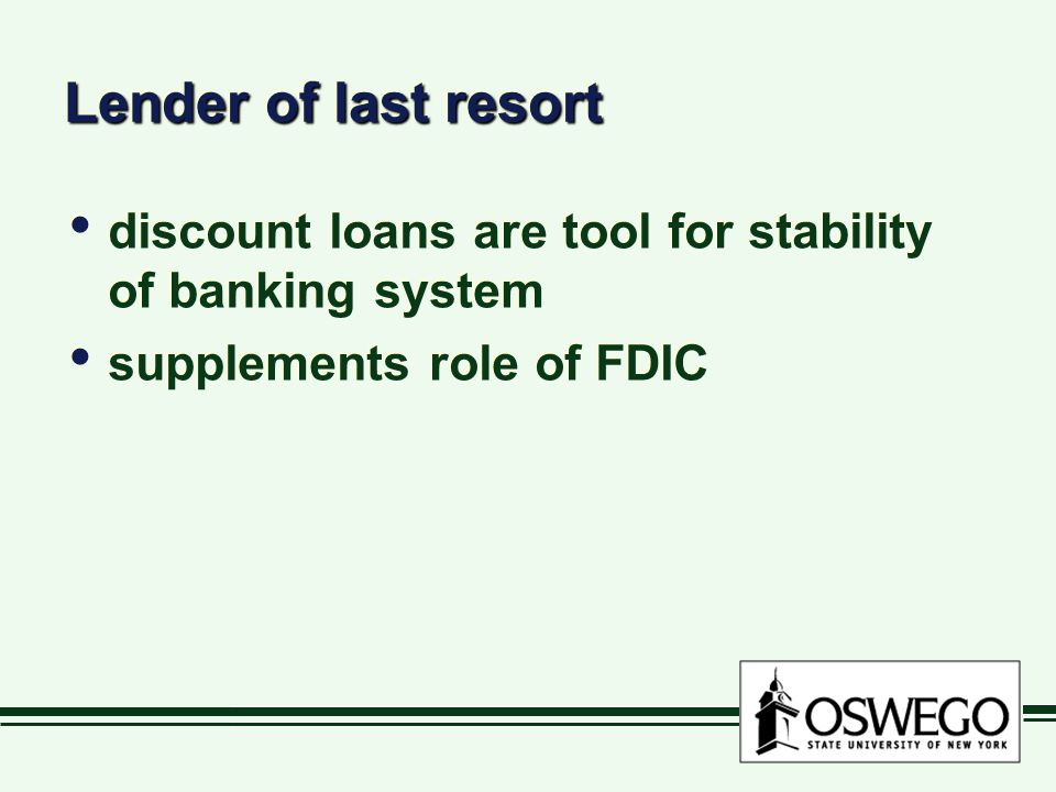Lender of last resort discount loans are tool for stability of banking system supplements role of FDIC discount loans are tool for stability of banking system supplements role of FDIC