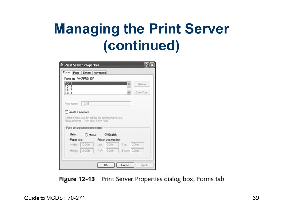 Guide to MCDST Managing the Print Server (continued)