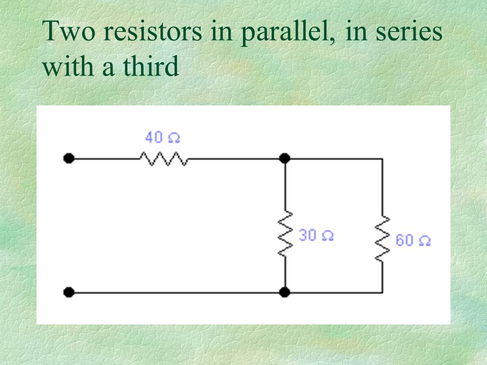 Two resistors in parallel, in series with a third