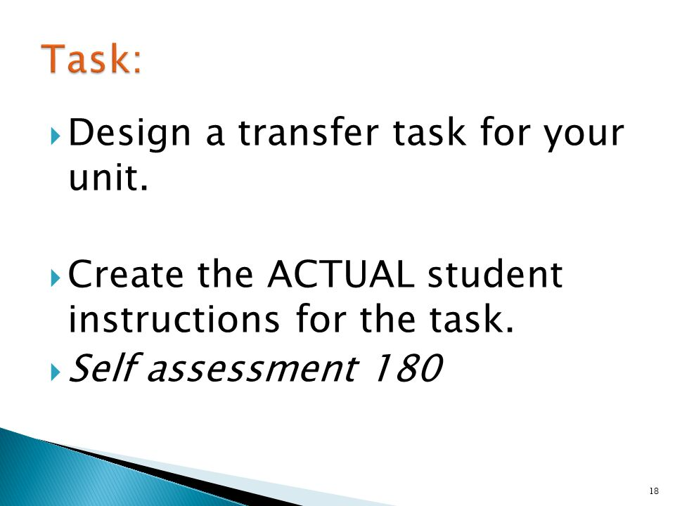  Design a transfer task for your unit.  Create the ACTUAL student instructions for the task.
