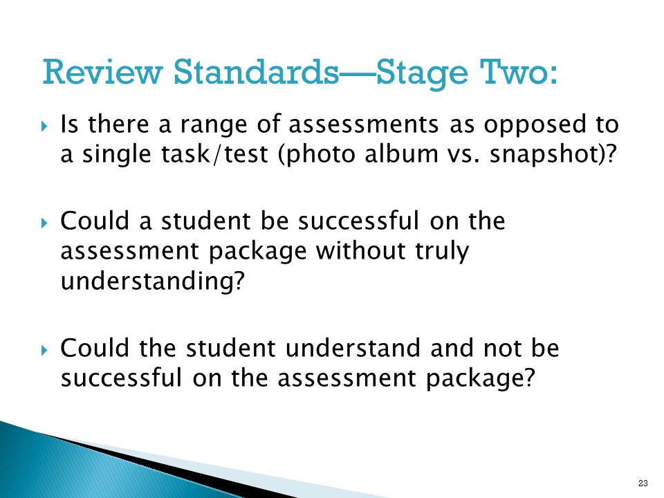  Is there a range of assessments as opposed to a single task/test (photo album vs.