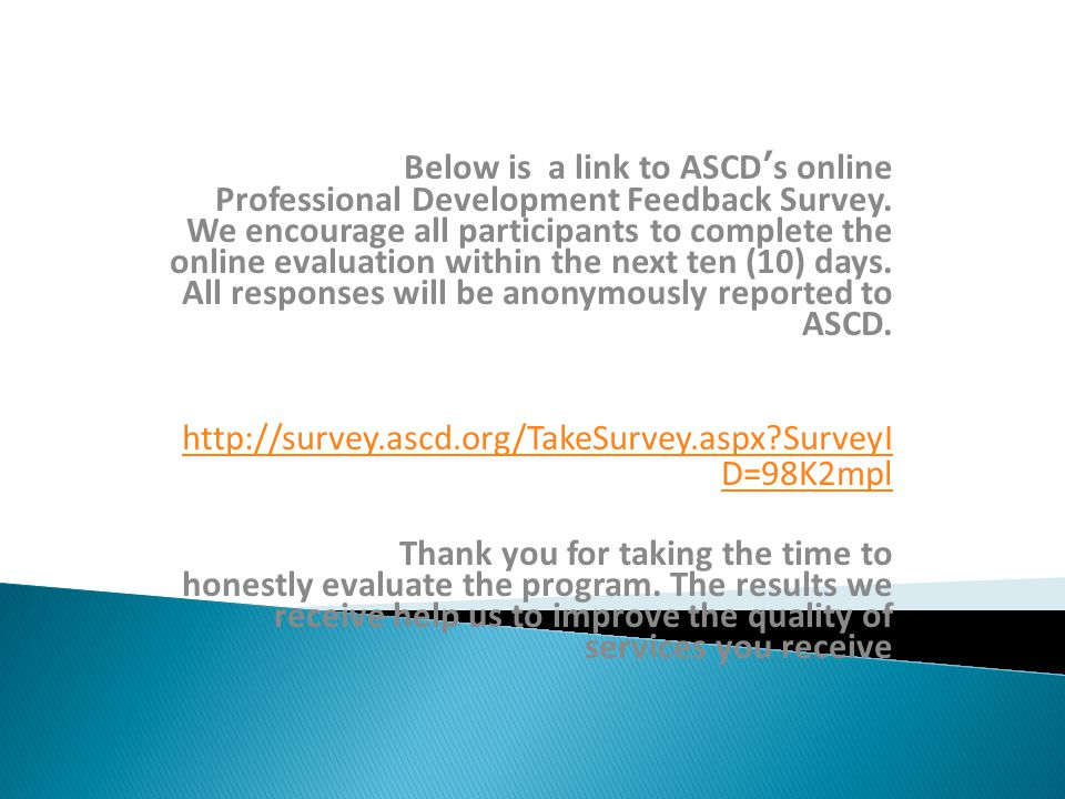 Below is a link to ASCD's online Professional Development Feedback Survey.