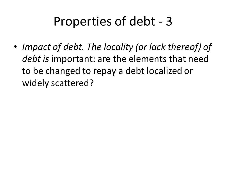 Properties of debt - 3 Impact of debt.