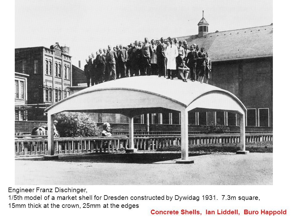 Engineer Franz Dischinger, 1/5th model of a market shell for Dresden constructed by Dywidag 1931.