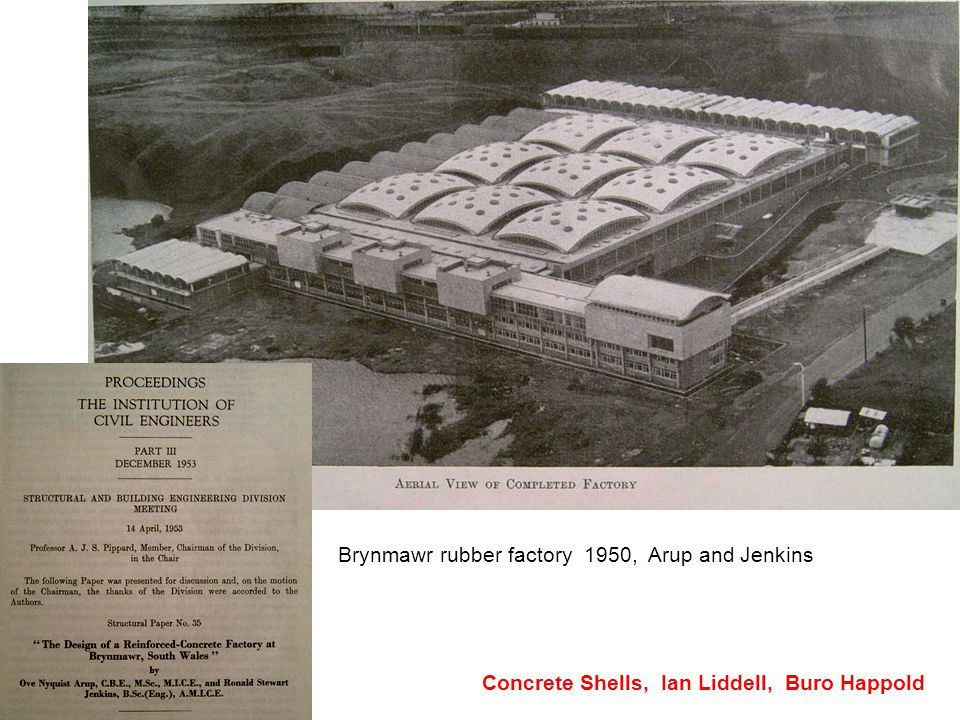 Brynmawr rubber factory 1950, Arup and Jenkins Concrete Shells, Ian Liddell, Buro Happold